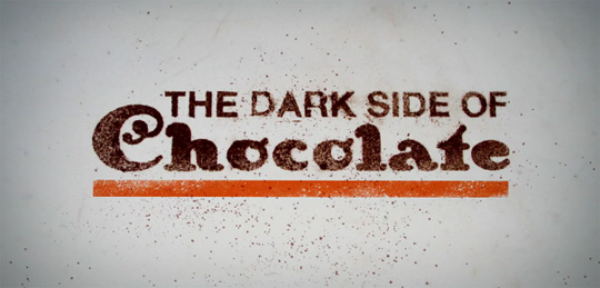 The Dark Side of Chocolate Title